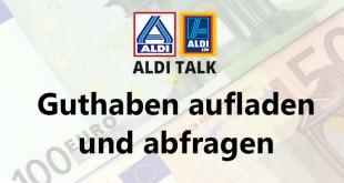 ALDI TALK - Guthaben aufladen und abfragen