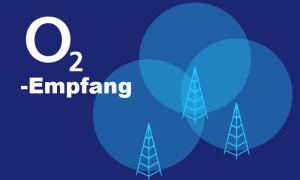 o2 Empfang